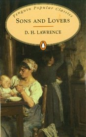Sons and Lovers - Lawrence, D. H.