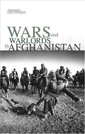 Empires of Mud : Wars and Warlords in Afghanistan - Giustozzi, Antonio
