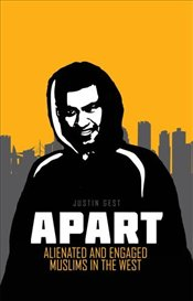 Apart : Alienated and Engaged Muslims in the West - Gest, Justin