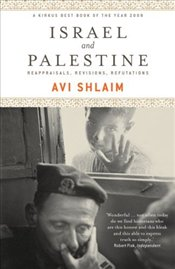Israel and Palestine : Reappraisals, Revisions, Refutations - Shlaim, Avi