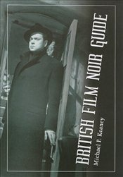 British Film Noir Guide - Keaney, Michael F.