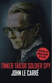 Tinker, Tailor, Soldier, Spy : Film Tie-In - Le Carre, John