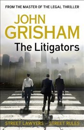 Litigators - Street Lawyers - Street Rules - Legal Thriller - Grisham, John