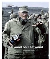 Eastwood on Eastwood - Wilson, Michael Henry