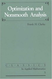 Optimization and Nonsmooth Analysis  - Clarke, Frank H.
