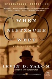 When Nietzsche Wept : Novel of Obsession - Yalom, Irvin D.
