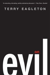On Evil - Eagleton, Terry