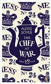 Chef at War  - Soyer, Alexis