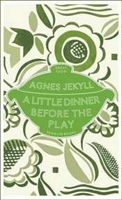 Little Dinner Before the Play  - Jekyll, Agnes