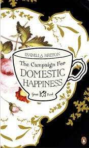 Campaign for Domestic Happiness - Beeton, Isabella