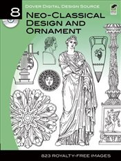 Neo-Classical Design and Ornament - Grafton, Carol Belanger