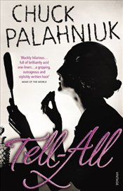 Tell-All - Palahniuk, Chuck