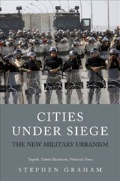 Cities Under Siege : The New Military Urbanism - Graham, Stephen