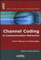 Channel Coding in Communication Networks : From Theory to Turbo Codes -