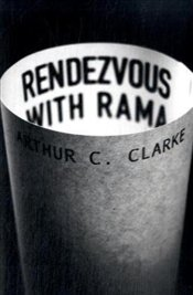 Rendezvous With Rama : Book 1 - Clarke, Arthur C.