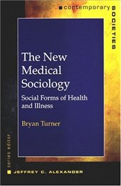 New Medical Sociology  - Turner, Bryan S.