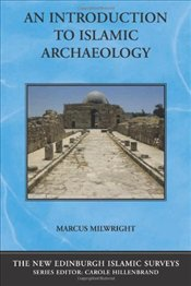 Introduction to Islamic Archaeology - Milwright, Marcus