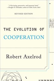 Evolution of Cooperation - AXELROD, ROBERT
