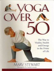 Yoga Over 50 - Stewart, Mary