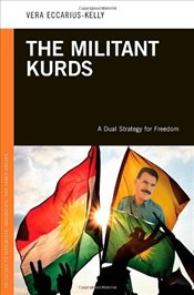 Militant Kurds : A Dual Strategy for Freedom - Eccarius-Kelly, Vera
