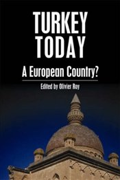 Turkey Today : A European Country?  - Roy, Olivier