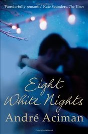 Eight White Nights - Aciman, Andre