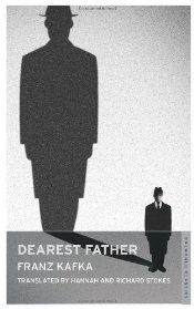 Dearest Father  - Kafka, Franz
