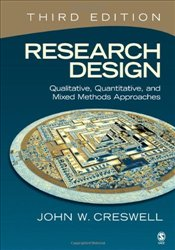 Research Design 3e : Qualitative, Quantitative,and Mixed Methods Approaches  - Creswell, John W.