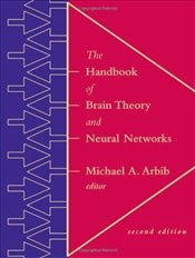 Handbook of Brain Theory and Neural Networks (A Bradford book) (A Bradford book) (Bradford Books) - Arbib, Michael A