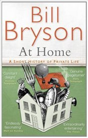 At Home : A Short History of Private Life - Bryson, Bill