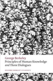 Principles of Human Knowledge and Three Dialogues  - BERKELEY, GEORGE