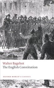 English Constitution  - Bagehot, Walter