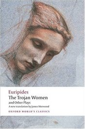 Trojan Women and Other Plays  - Euripides,