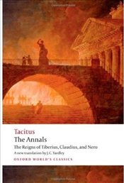Annals : The Reigns of Tiberius, Claudius, and Nero - Tacitus, Cornelius