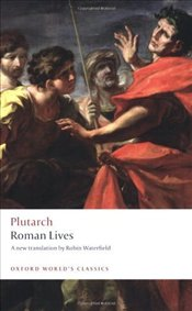Roman Lives : A Selection of Eight Lives - Plutarch,