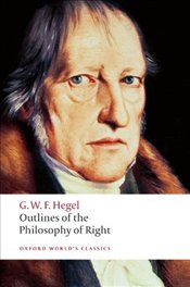 Outlines of the Philosophy of Right - Hegel, George Wilhelm Friedrich