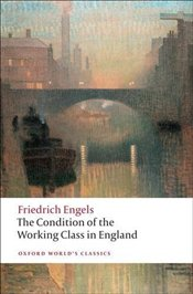 Condition of the Working Class in England  - Engels, Friedrich