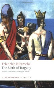 Birth of Tragedy - Nietzsche, Friedrich Wilhelm