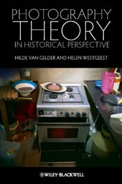 Photography Theory in Historical Perspective - Gelder, Hilda Van