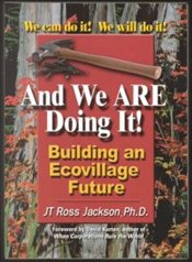 And We are Doing It! : Building an Ecovillage Future - Jackson, Ross