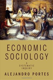 Economic Sociology : A Systematic Inquiry - Portes, Alejandro