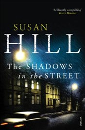 Shadows in the Street - Hill, Susan