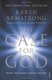 Case for God : What Religion Really Means - Armstrong, Karen