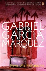 News of a Kidnapping - Marquez, Gabriel Garcia