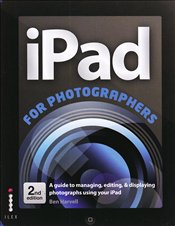 iPad for Photographers 2e - Harvell, Ben