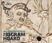 Begram Hoard : Indian Ivories from Afghanistan - Simpson, John