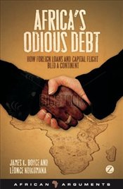 Africas Odious Debts : How Foreign Loans and Capital Flight Bled a Continent - Boyce, James