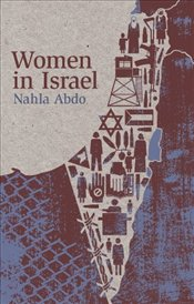 Women in Israel : Race, Gender and Citizenship - Abdo, Nahla