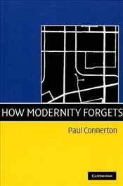 How Modernity Forgets - Connerton, Paul