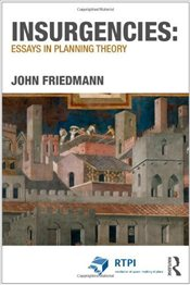 Insurgencies : Essays in Planning Theory - Friedmann, John